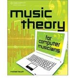 Music Theory for Computer Musicians [Paperback]