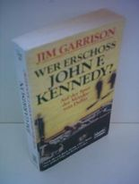 Jim Garrison: Wer erschoss John F. Kennedy? - Auf der Spur der Mörder von Dallas
