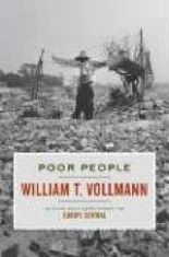 By William T. Vollmann Poor People (3rd Edition)