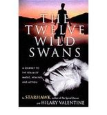 [ The Twelve Wild Swans: A Journey to the Realm of Magic, Healing, and Action [ THE TWELVE WILD SWANS: A JOURNEY TO THE REALM OF MAGIC, HEALING, AND ACTION ] By Starhawk ( Author )Oct-02-2001 Paperback By Starhawk ( Author ) Paperback 2001 ]