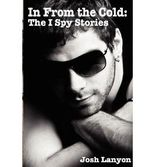 BY Lanyon, Josh ( Author ) [ IN FROM THE COLD: THE I SPY STORIES ] Dec-2012 [ Paperback ]
