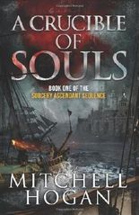 [ A Crucible Of Souls (Book One Of The Sorcery Ascendant Sequence) ] By Hogan, Mitchell (Author) [ Jul - 2013 ] [ Paperback ]