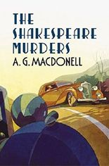 The Shakespeare Murders (Fonthill Complete A. G. Macdonell): Written by A.G. Macdonell, 2012 Edition, Publisher: Fonthill Media [Paperback]