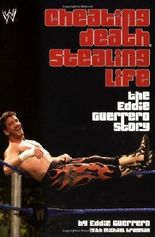 [Cheating Death, Stealing Life] (By: Eddie Guerrero) [published: November, 2006]