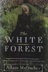 The White Forest McOmber, Adam ( Author ) Sep-11-2012 Hardcover