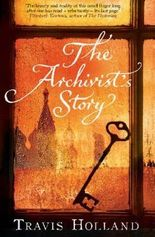 By Travis Holland - The Archivist's Story (Reprint) (2008-05-14) [Paperback]