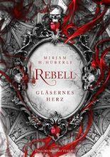 Rebell - Gläsernes Herz