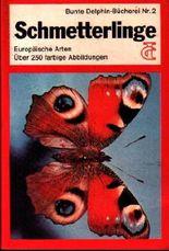 Schmetterlinge. Europäische Arten. (Über 250 farbige Abbildungen) (Bunte Delphin-Bücherei Nr. 2)
