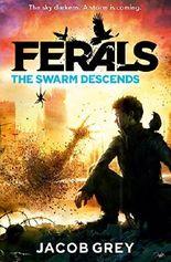 The Swarm Descends (Ferals, Book 2)