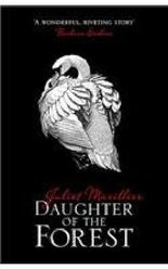 Daughter of the Forest: Book 1 of the Sevenwaters Trilogy
