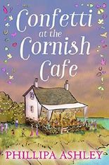 Confetti at the Cornish Café: The perfect summer romance for fans of Poldark (The Cornish Café Series, Book 3)