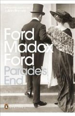 Parade's End: Some Do Not...; No More Parades; A Man Could Stand Up - ; The Last Post (Penguin Modern Classics)