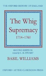 The Whig Supremacy 1714-1760 (Oxford History of England)