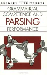 Grammatical Competence and Parsing Performance