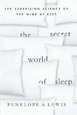 The Secret World of Sleep: The Surprising Science of the Mind at Rest (Macmillan Science)