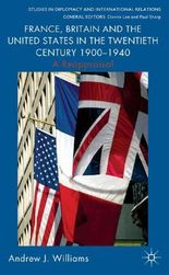 France, Britain and the United States in the Twentieth Century 1900 1940: A Reappraisal