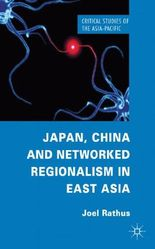 Japan, China and Networked Regionalism in East Asia