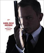 Blood, Sweat and Bond: Behind the Scenes of Spectre (Curated by Rankin) (James Bond)