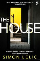 The House: The brilliantly tense and terrifying thriller with a shocking twist - whose story do you believe?