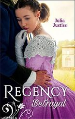 Regency Betrayal: The Rake to Ruin Her / The Rake to Redeem Her
