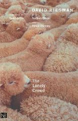 The Lonely Crowd: A Study of the Changing American Character, Abridged and revised edition (Yale Nota Bene)
