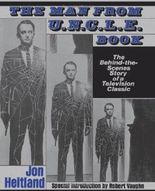 Man From U.N.C.L.E. Book: The Behind-the-Scenes Story of a Television Classic