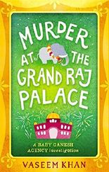 Murder at the Grand Raj Palace (Baby Ganesh Agency Investigation)