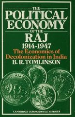 THE POLITICAL ECONOMY OF THE RAJ, 1914-47