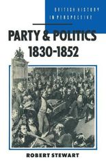PARTY AND POLITICS, 1830-52