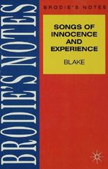 """Brodie's Notes on William Blake's """"Songs of Innocence and of Experience"""""""