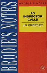 """BRODIE'S NOTES ON J.B.PRIESTLEY'S """"INSPECTOR CALLS"""""""