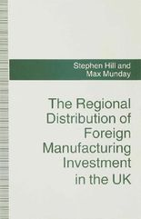 The Regional Distribution of Foreign Manufacturing Investment in the UK