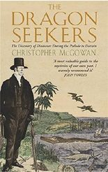 The Dragon Seekers: The Discovery of Dinosaurs Before Darwin