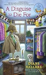A Disguise to Die for (Costume Shop Mystery)