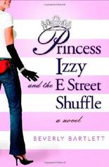 Princess Izzy and the E Street Shuffle: The Unlikely True Story of Isabella, Her Secret Adviser, Her Jealous Husband, and How It All Affected Me
