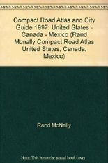 Compact Road Atlas and City Guide 1997: United States - Canada - Mexico (Rand Mcnally Compact Road Atlas United States, Canada, Mexico)