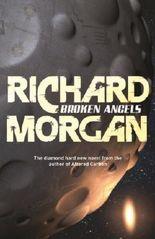 Broken Angels: Netflix Altered Carbon book 2 (Takeshi Kovacs)