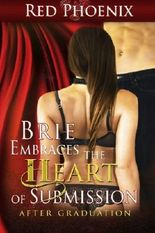 Brie Embraces the Heart of Submission: After Graduation (Volume 2)