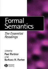 Formal Semantics: The Essential Readings