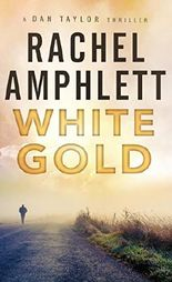 White Gold: (A Dan Taylor thriller)