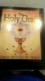 The Holy Grail: Its Origins, Secrets, and Meaning Revealed