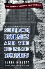 Sherlock Holmes and the Ice Palace Murders: From the American Chronicles of John H. Watson