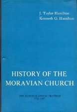 History of the Moravian Church: The Renewed Unitas Fratrum 1722-1957