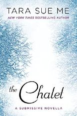 The Chalet (The Submissive Series)