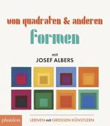 Von Quadraten und anderen Formen mit Josef Albers