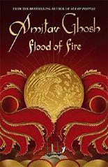 Flood of Fire (Ibis Trilogy 3)