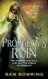 Prophecy's Ruin (Broken Well Trilogy Book 1)