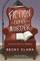 Fiction Can Be Murder (A Mystery Writer's Mystery)