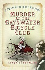 Murder at the Bayswater Bicycle Club: A Frances Doughty Mystery (The Frances Doughty Mysteries)