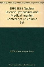 1995 IEEE Nuclear Science Symposium and Medical Imaging Conference  (2 Volume Set